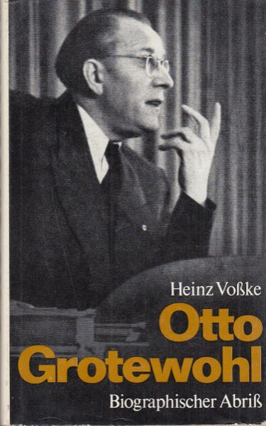Otto Grotewohl. Biographischer Abriß