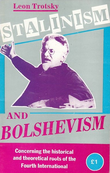 Stalinism and Bolshevism. Concerning the historical and theoretical roots of the Fourth International