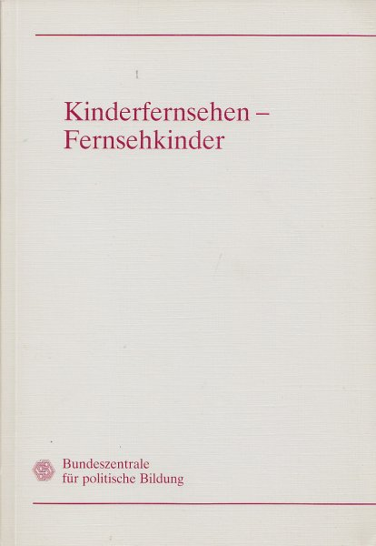Kinderfernsehen - Fernsehkinder. Vorträge und Materialien einer pädagogischen Fachtagung mit Programmachern, Pädagogen und Medienforschern im September 1989 in Mainz